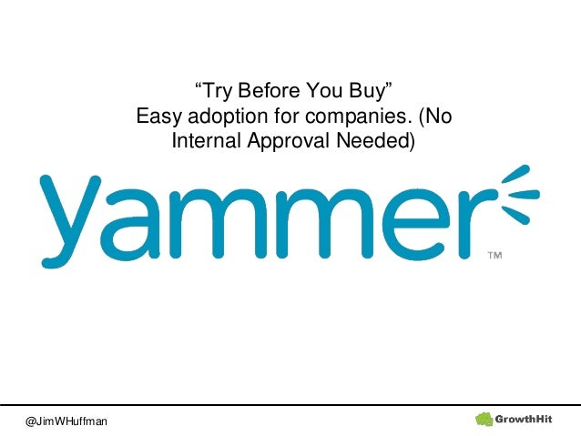 """@JimWHuffman """"Try Before You Buy"""" Easy adoption for companies. (No Internal Approval Needed)"""