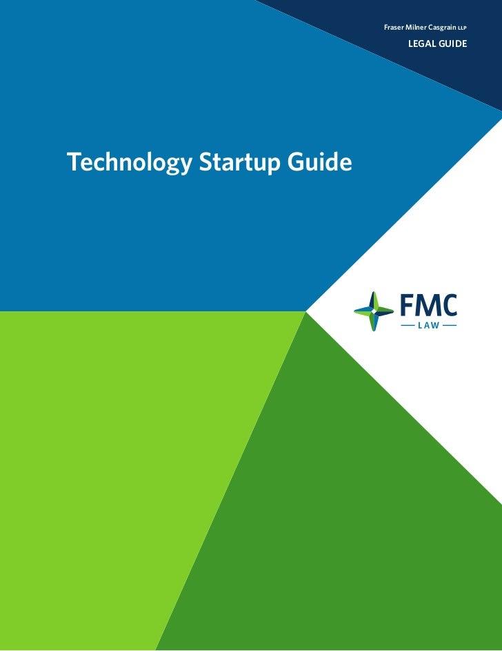 Fraser Milner Casgrain llp                                  LEGAL GUIDETechnology Startup Guide