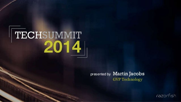 presented by Martin Jacobs GVP Technology