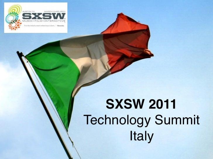 SXSW 2011Technology Summit       Italy