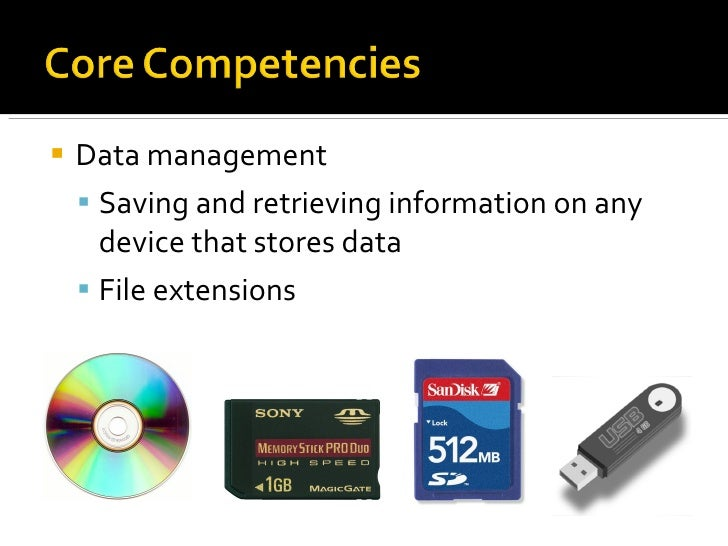 <ul><li>Data management </li></ul><ul><ul><li>Saving and retrieving information on any device that stores data </li></ul><...