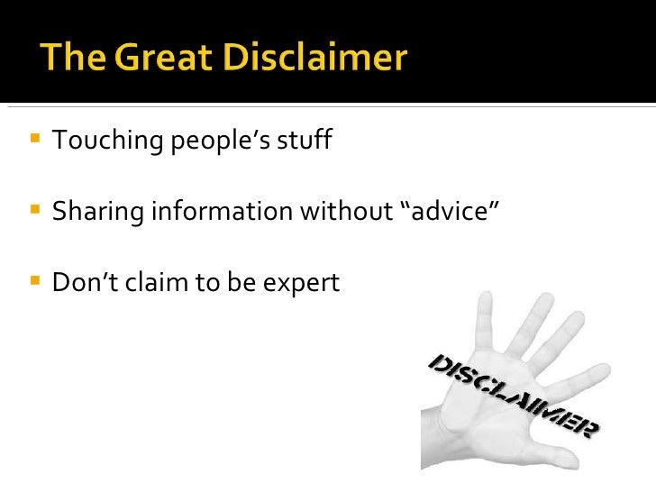 """<ul><li>Touching people's stuff </li></ul><ul><li>Sharing information without """"advice"""" </li></ul><ul><li>Don't claim to be..."""