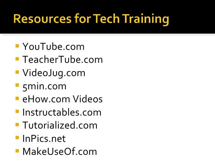 <ul><li>YouTube.com </li></ul><ul><li>TeacherTube.com </li></ul><ul><li>VideoJug.com </li></ul><ul><li>5min.com </li></ul>...