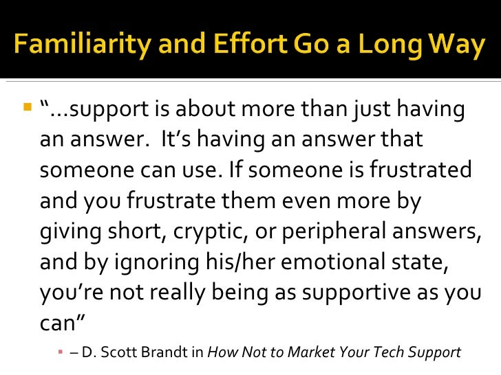 """<ul><li>""""… support is about more than just having an answer.  It's having an answer that someone can use. If someone is fr..."""
