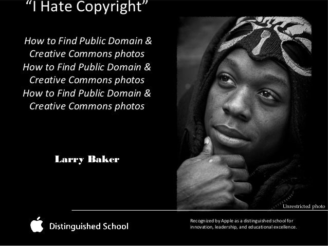 """""""I Hate Copyright"""" How to Find Public Domain & Creative Commons photos How to Find Public Domain & Creative Commons photos..."""