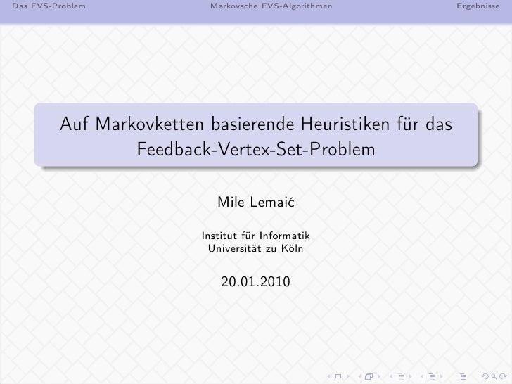 Das FVS-Problem            Markovsche FVS-Algorithmen      Ergebnisse              Auf Markovketten basierende Heuristiken...