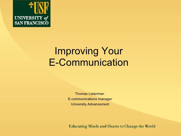 Improving Your  E-Communication  <ul><li>Thomas Listerman  </li></ul><ul><li>E-communications manager </li></ul><ul><li>Un...