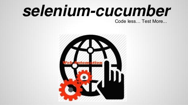 selenium-cucumberCode less… Test More...