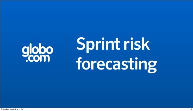 globo       Sprint risk                           .com                                  forecastingThursday, November 1, 1...