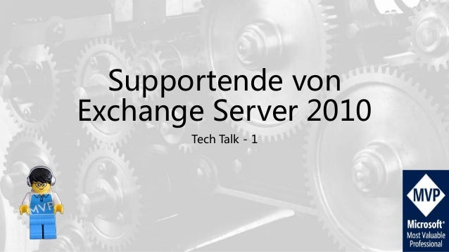 Supportende von Exchange Server 2010 Tech Talk - 1