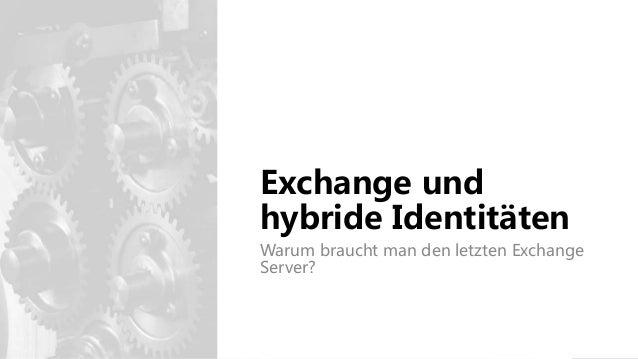 Exchange und hybride Identitäten Warum braucht man den letzten Exchange Server?