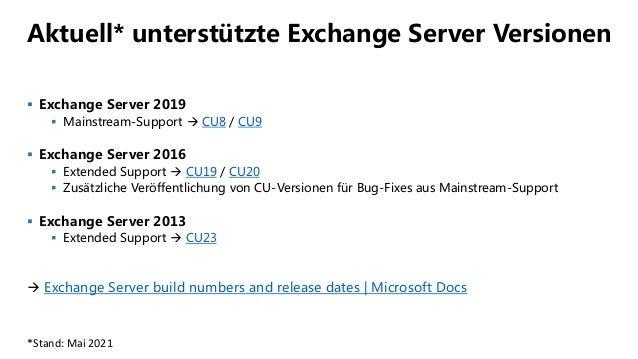 Aktuell* unterstützte Exchange Server Versionen  Exchange Server 2019  Mainstream-Support  CU8 / CU9  Exchange Server ...