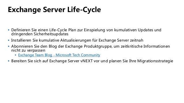 Exchange Server Life-Cycle  Definieren Sie einen Life-Cycle Plan zur Einspielung von kumulativen Updates und dringenden S...