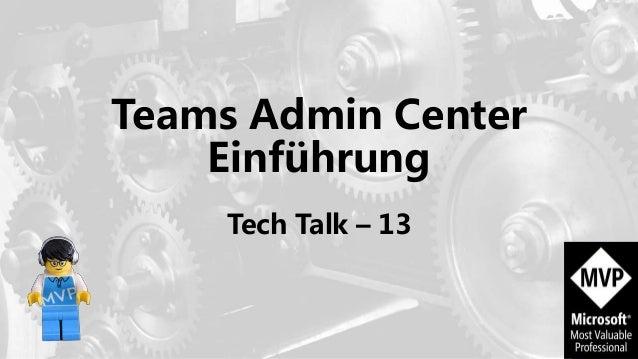 Teams Admin Center Einführung Tech Talk – 13