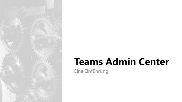 Tech Talk 13 - Teams Admin Center - Einführung Slide 2