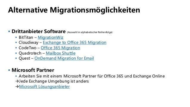 Alternative Migrationsmöglichkeiten  Drittanbieter Software (Auswahl in alphabetischer Reihenfolge)  BitTitan – Migratio...