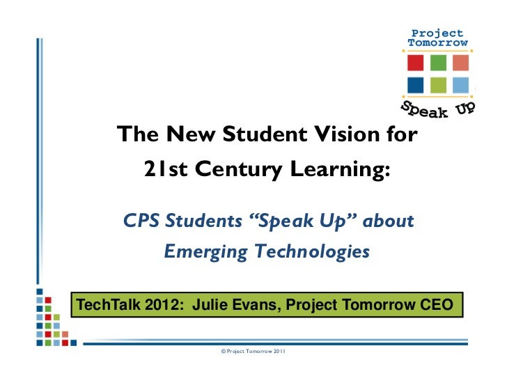 """The New Student Vision for       21st Century Learning:     CPS Students """"Speak Up"""" about           Emerging TechnologiesT..."""