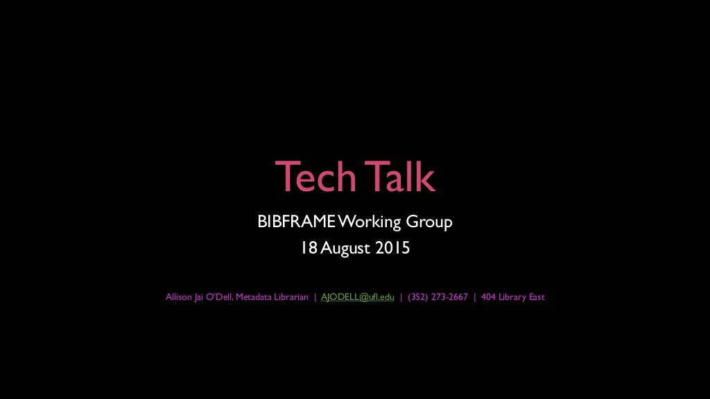 Linked Data Principles and RDF: University of Florida Libraries, BIBFRAME Working Group, Tech Talk, 2015-08-18