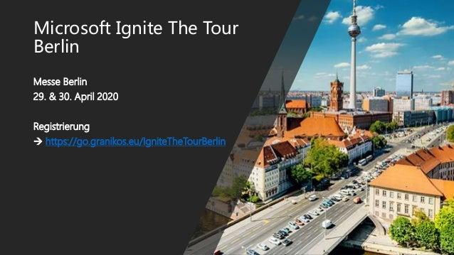 Microsoft Ignite The Tour Berlin Messe Berlin 29. & 30. April 2020 Registrierung  https://go.granikos.eu/IgniteTheTourBer...