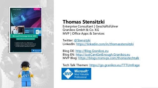 Thomas Stensitzki Enterprise Consultant | Geschäftsführer Granikos GmbH & Co. KG MVP | Office Apps & Services Twitter: @St...