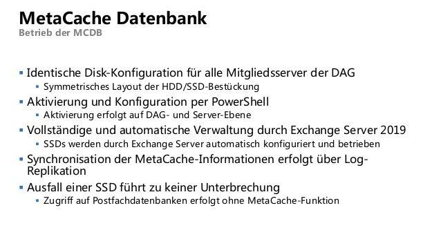  Identische Disk-Konfiguration für alle Mitgliedsserver der DAG  Symmetrisches Layout der HDD/SSD-Bestückung  Aktivieru...