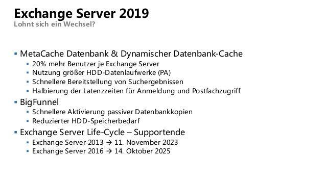  MetaCache Datenbank & Dynamischer Datenbank-Cache  20% mehr Benutzer je Exchange Server  Nutzung größer HDD-Datenlaufw...