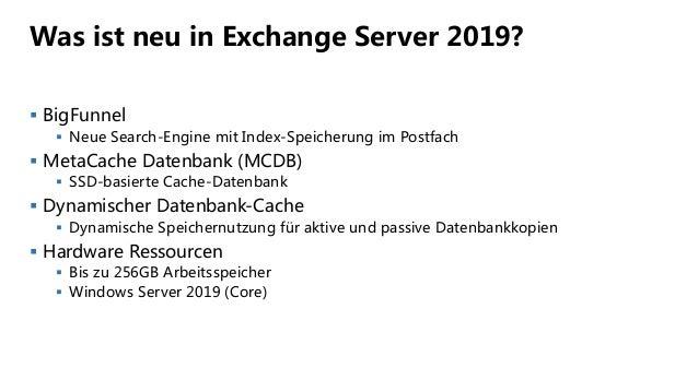 Was ist neu in Exchange Server 2019?  BigFunnel  Neue Search-Engine mit Index-Speicherung im Postfach  MetaCache Datenb...