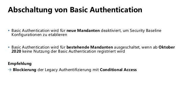 Abschaltung von Basic Authentication  Basic Authentication wird für neue Mandanten deaktiviert, um Security Baseline Konf...
