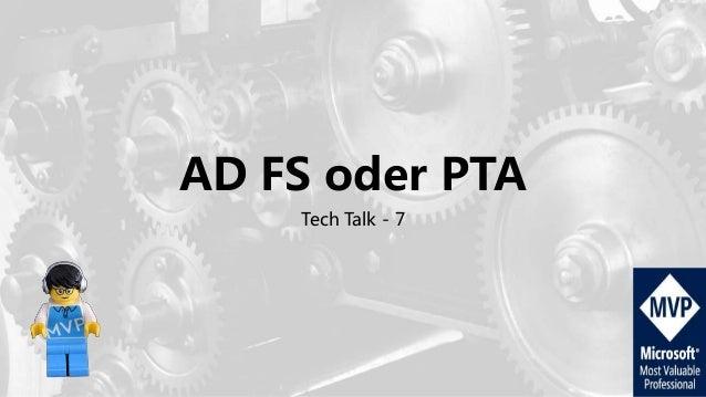 AD FS oder PTA Tech Talk - 7