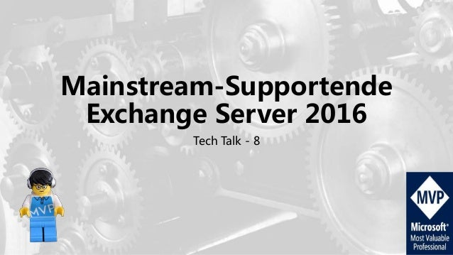 Mainstream-Supportende Exchange Server 2016 Tech Talk - 8