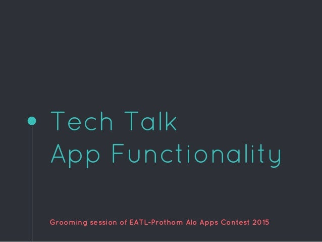 Tech Talk App Functionality Grooming session of EATL-Prothom Alo Apps Contest 2015