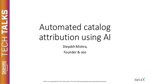 Automated catalog attribution using AI Divyabh Mishra, Founder & ceo