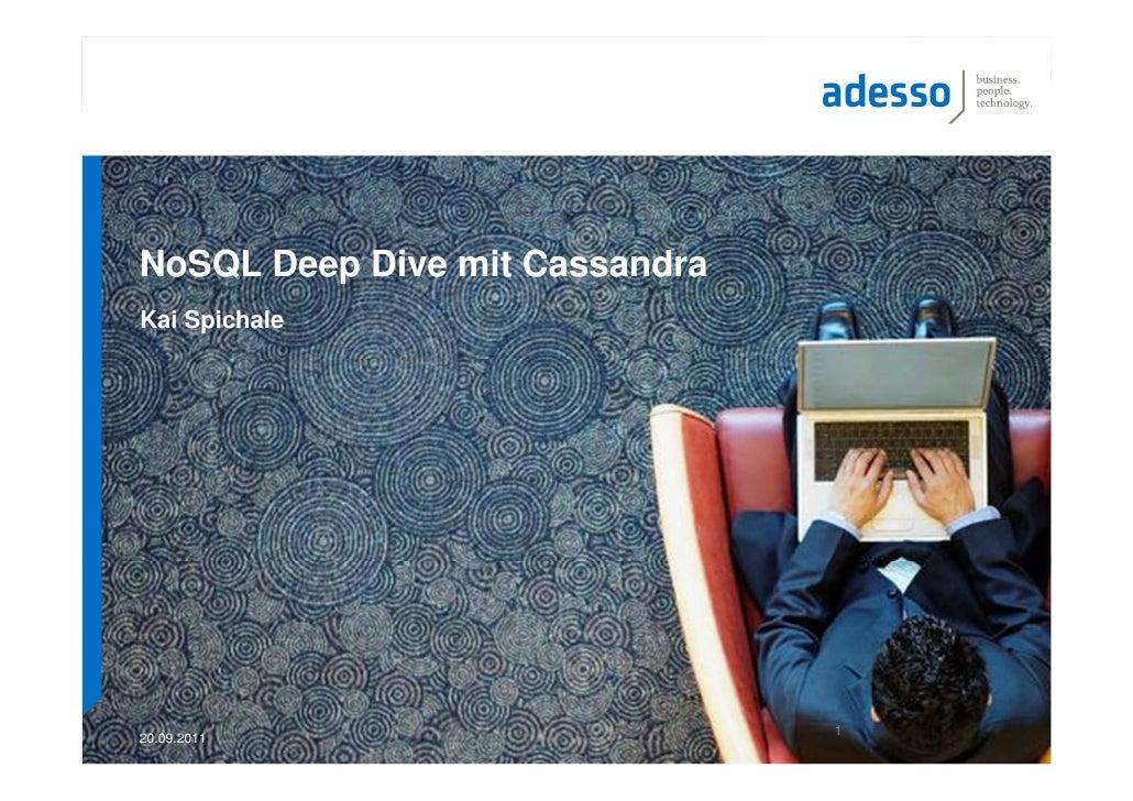 NoSQL Deep Dive mit CassandraKai Spichale                                120.09.2011
