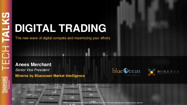 DIGITAL TRADING The new wave of digital compete and maximizing your efforts NRF is not responsible for Tech Talk content. ...