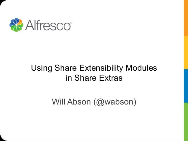 Using Share Extensibility Modules        in Share Extras     Will Abson (@wabson)