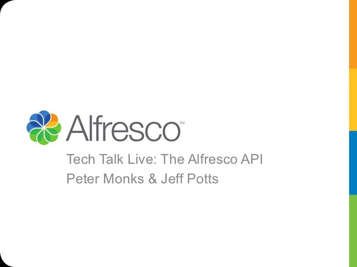 Tech Talk Live: The Alfresco APIPeter Monks & Jeff Potts