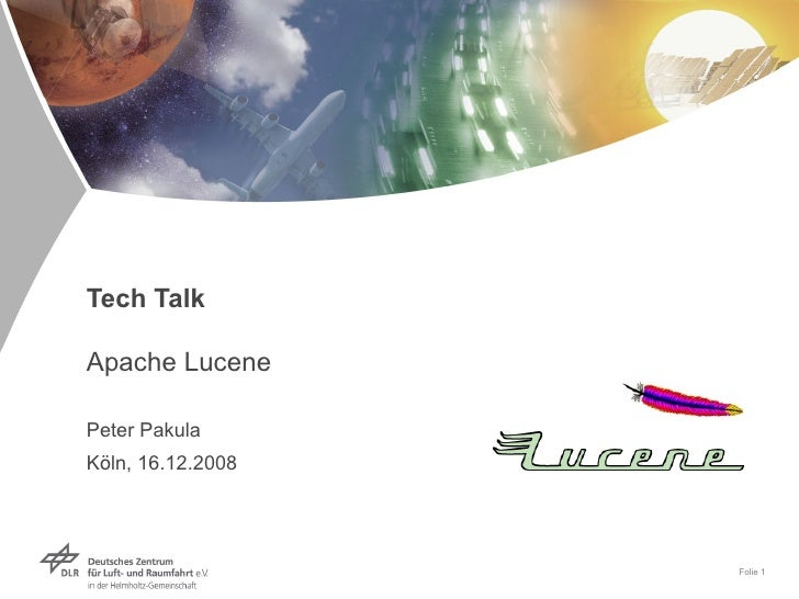 Tech Talk Apache Lucene  Peter Pakula Köln, 16.12.2008