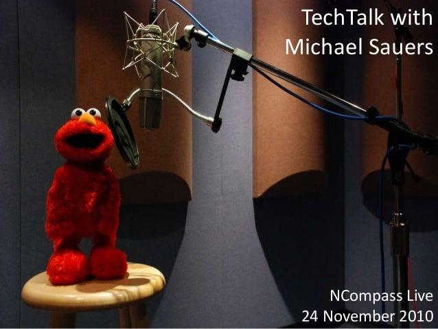 TechTalk with Michael Sauers NCompass Live 24 November 2010