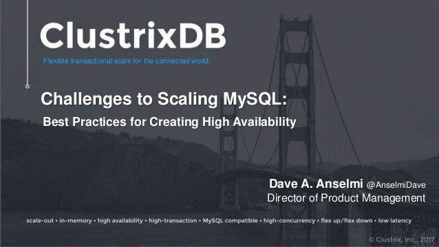 Flexible transactional scale for the connected world. Challenges to Scaling MySQL: Best Practices for Creating High Availa...