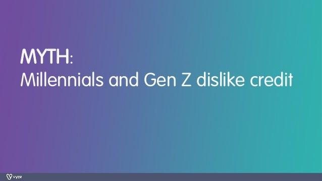 MYTH: Millennials and Gen Z dislike credit