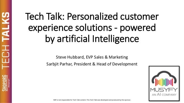 Tech Talk: Personalized customer experience solutions - powered by artificial Intelligence Steve Hubbard, EVP Sales & Mark...