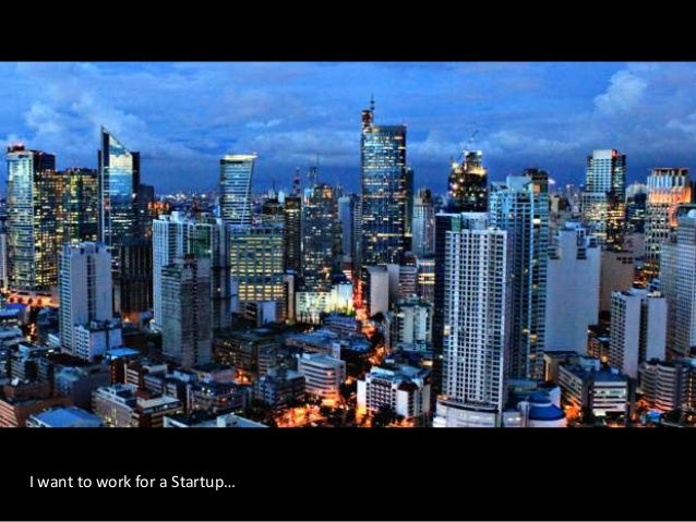 Philippines is rising! I want to work for a Startup…