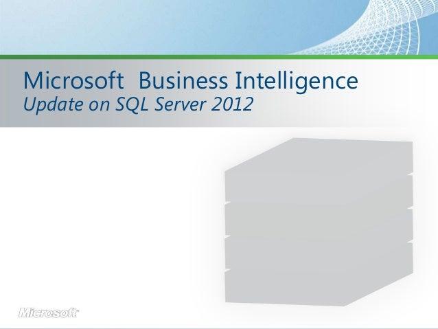 Microsoft Business IntelligenceUpdate on SQL Server 2012