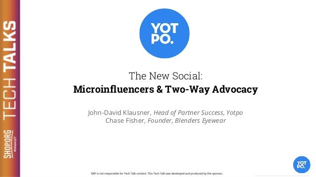 The New Social: Using Communities to Build Brand Advocacy The New Social: Microinfluencers & Two-Way Advocacy John-David K...