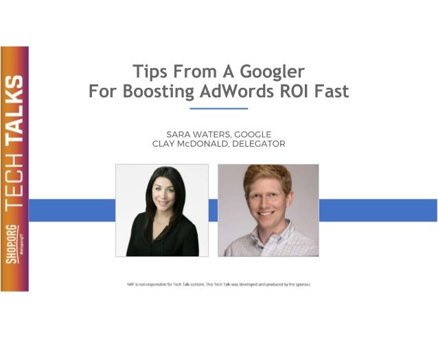 Shop.org 2017 Tech talk tips from a googler for boosting adwords roi fast mc_donald_waters