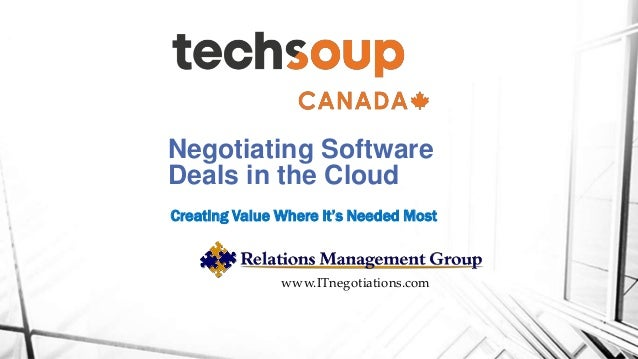 Negotiating Software Deals in the Cloud Creating Value Where it's Needed Most www.ITnegotiations.com