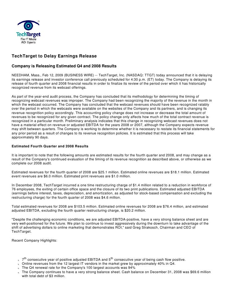 TechTarget to Delay Earnings Release  Company is Releasing Estimated Q4 and 2008 Results  NEEDHAM, Mass., Feb 12, 2009 (BU...