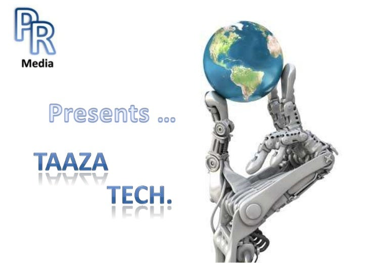 Presents …<br />Taaza<br />                      Tech.<br />