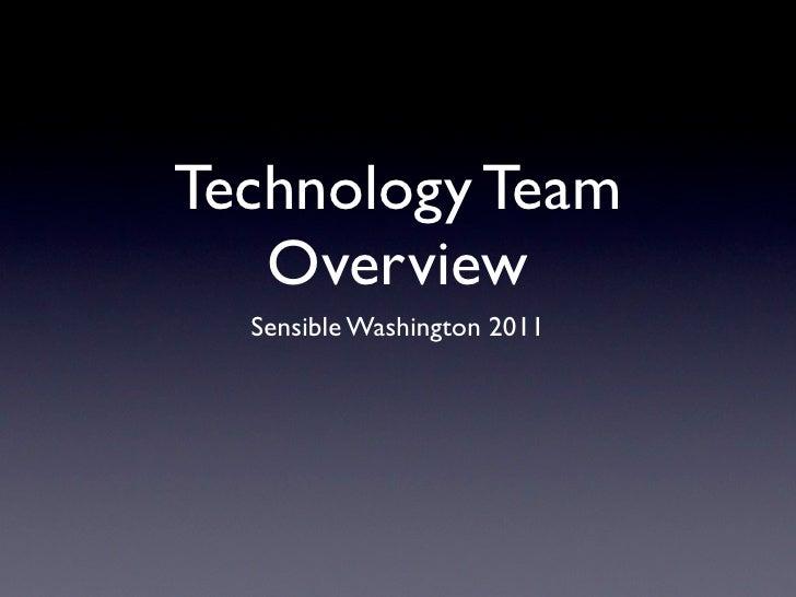 Technology Team    Overview   Sensible Washington 2011