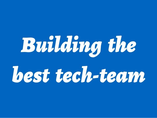 Building the best tech-team